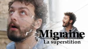 La superstition - Migraine - Félix Guimard
